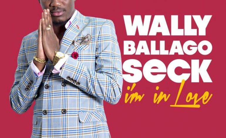 Wally Ballago Seck – I'm In Love