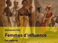 Femmes d'influence: Les signares de Saint-Louis du Sénégal et de Gorée