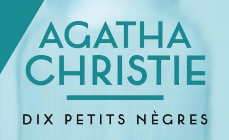 «Dix petis nègres» d'Agatha Christie devient «Ils étaient dix»